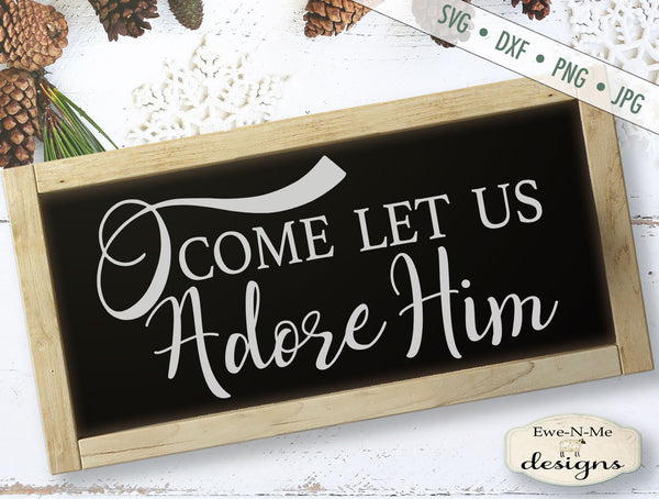 O Come Let Us Adore Him - Christmas - SVG