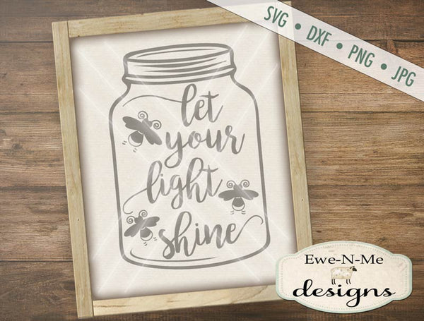 Let Your Light Shine Mason Jar - SVG