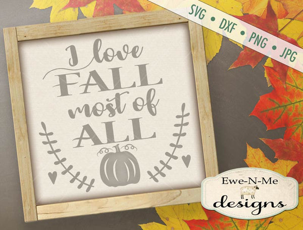 I Love Fall Most of All - SVG