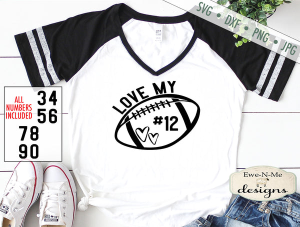 Love My Football Player - With Numbers - SVG