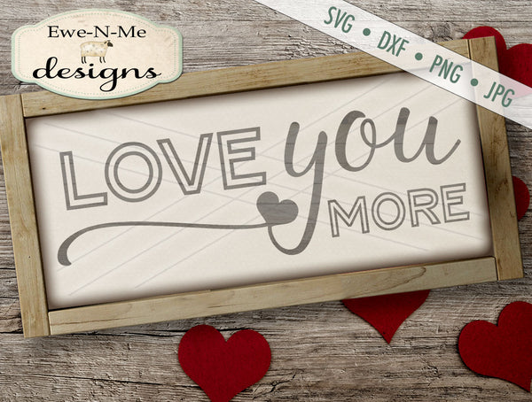 Love You More 2 -  SVG