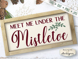 Meet Me Under The Mistletoe  - SVG