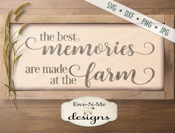 Best Memories Are Made on the Farm - SVG