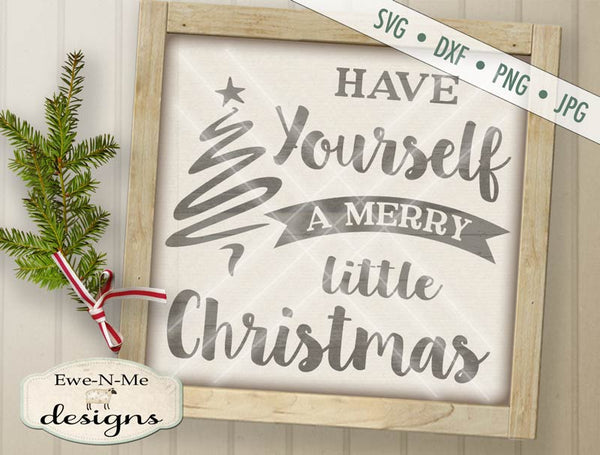 Have Yourself a Merry Little Christmas - SVG