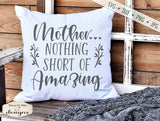 Mother - Nothing Short of Amazing - Mothers Day - SVG