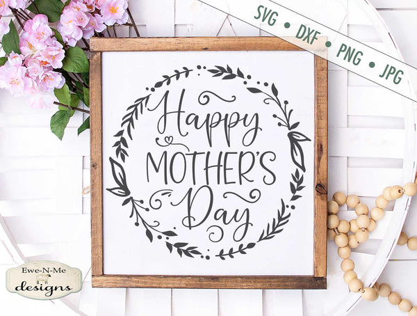 Happy Mothers Day - Wreath - SVG