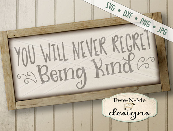 Never Regret Being Kind  - SVG