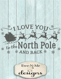 Love You To The North Pole - SVG