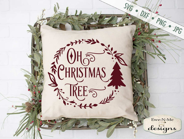 Oh Christmas Tree - Wreath - SVG