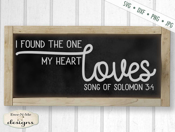 One My Heart Loves - Song Solomon 3:4 - Valentine - Wedding - SVG