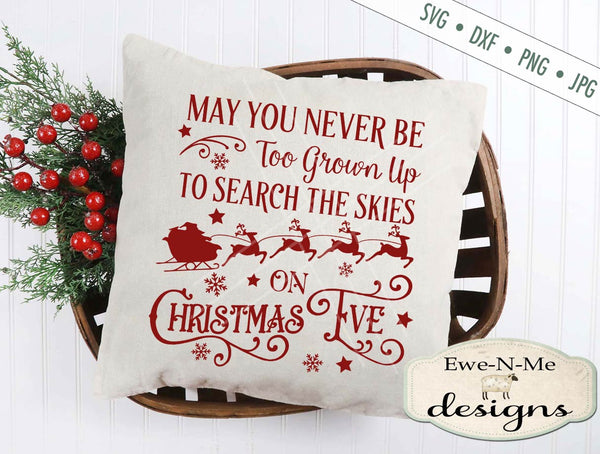 May You Never Be Too Grown Up To Search The Skies On Christmas Eve Svg.Search The Skies On Christmas Eve Svg