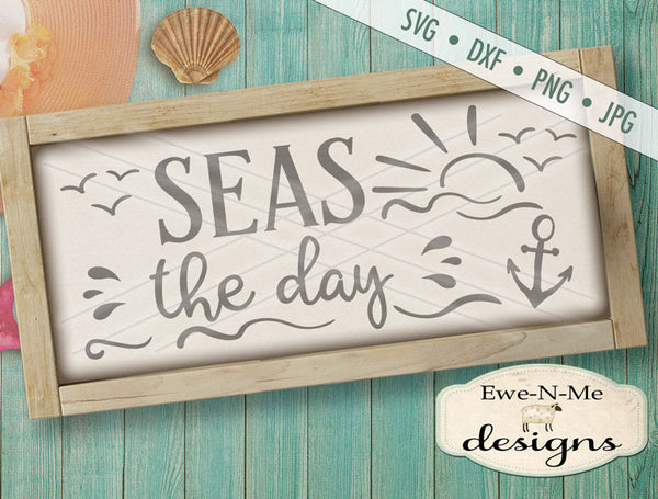 Seas The Day - SVG