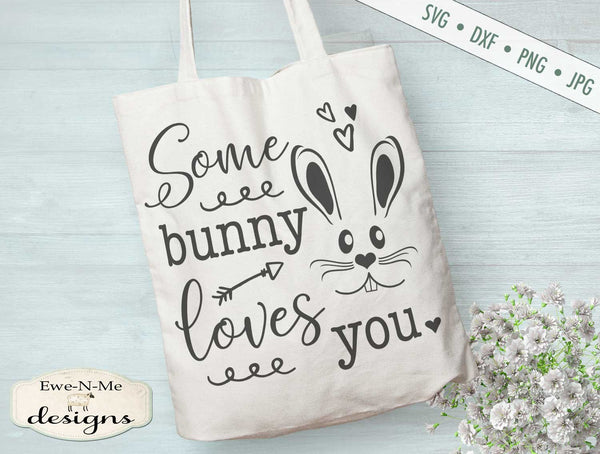 Some Bunny Loves You - SVG
