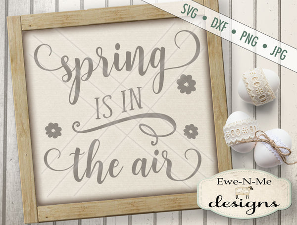Spring Is In The Air - SVG