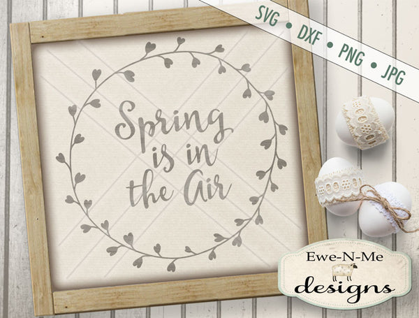 Spring Is In The Air - Wreath - SVG