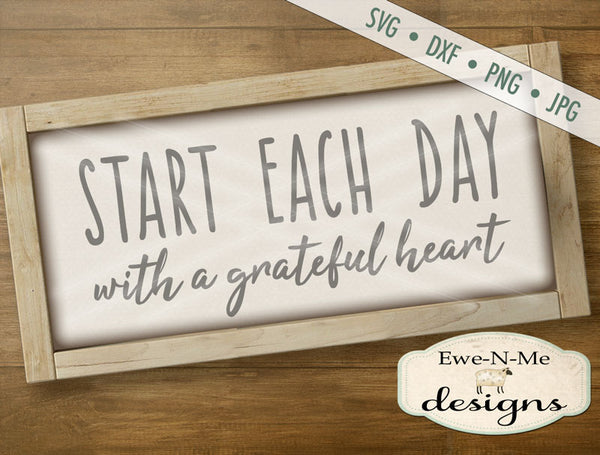 Start Each Day With a Grateful Heart - SVG