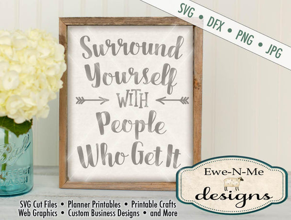 Surround Yourself with People Who Get it - SVG