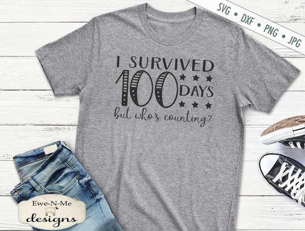 I Survived 100 Days - School - Teacher - SVG