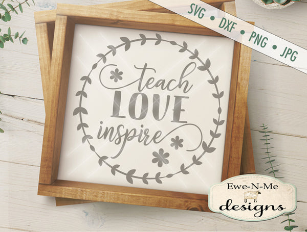 Teach Love Inspire - SVG
