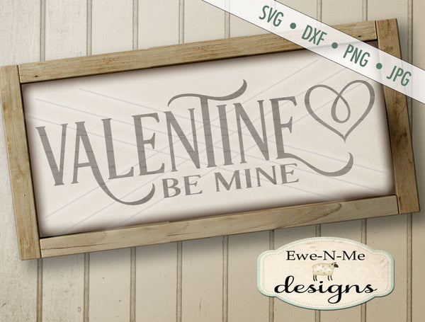 Valentine Be Mine - SVG