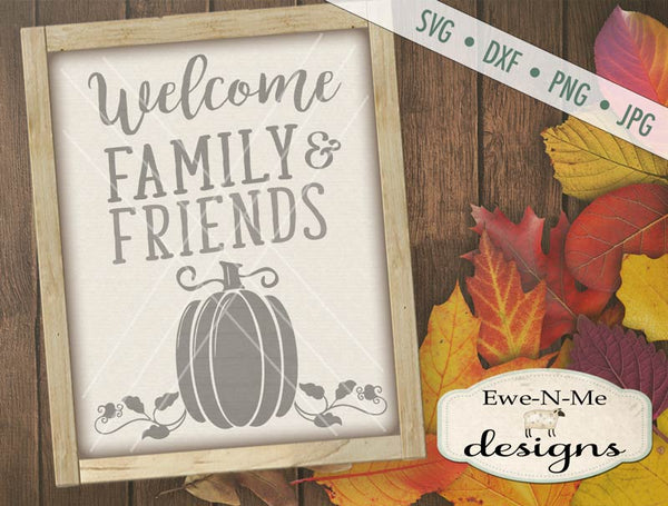 Welcome Family and Friends Pumpkin - SVG