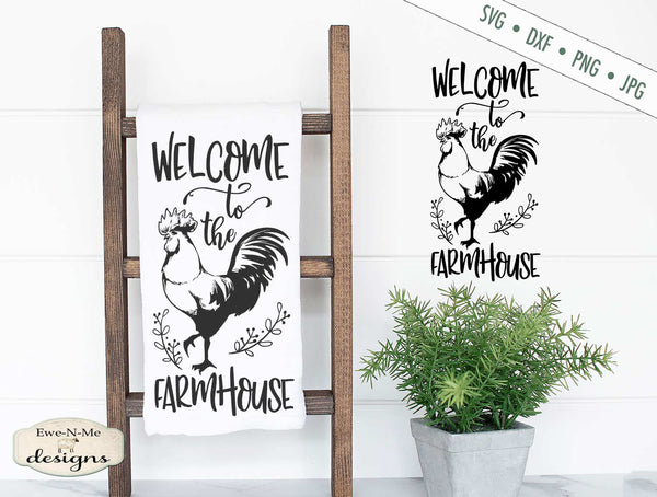 Welcome to the Farmhouse - Rooster - SVG