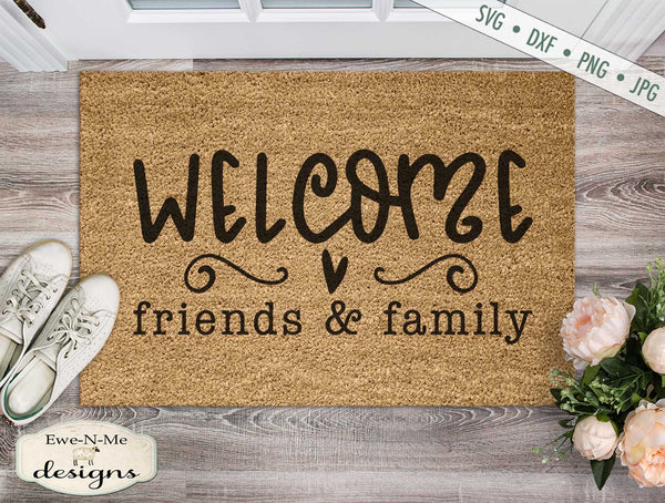 Welcome Friends and Family - Doormat - SVG