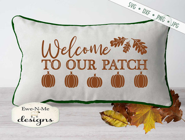Welcome To Our Pumpkin Patch - SVG