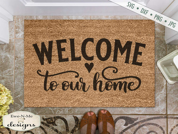 Welcome To Our Home - Heart - Doormat - SVG