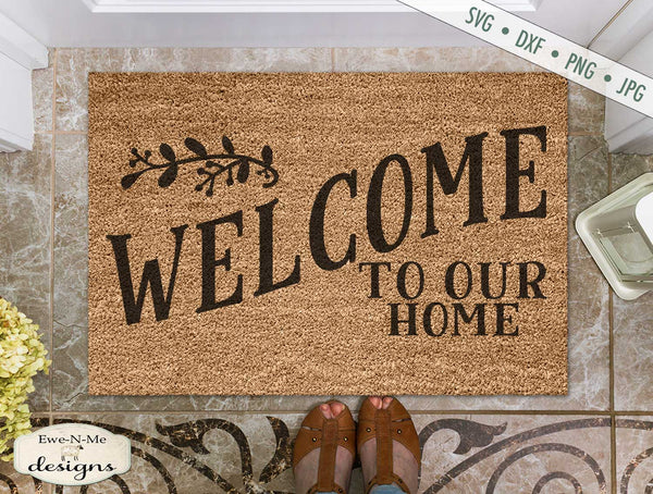 Welcome To Our Home - Branch - Doormat - SVG