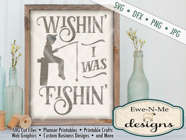 Wishin I Was Fishin (boy) - SVG
