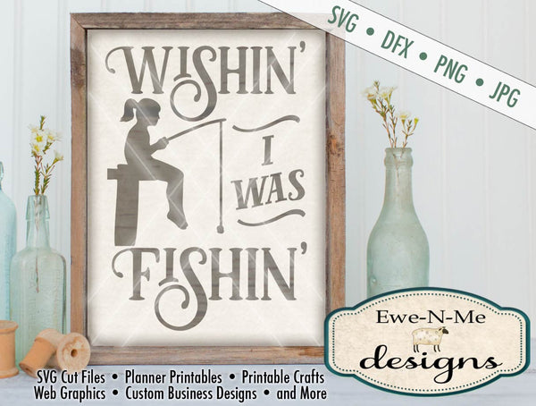 Wishin I Was Fishin (girl) - SVG