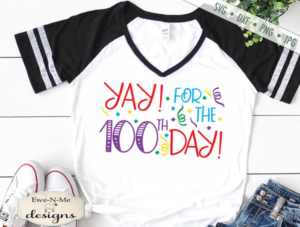 Yay for the 100th Day - School - Teacher - SVG