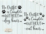 Cat Hair Dog Hair - No Outfit Is Complete - SVG