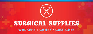 Surgical Supplies  (Walkers / Canes / Crutches)