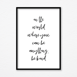 Aspire Designs Motivational 'Be Kind' Quotes Print with Aluminium Frames | A1 A2 A3 A4 A5 A6