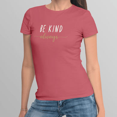 Aspire Designs Personalised Be Kind T-Shirt, 'Be Kind Always' Slogan Style Tee Top for Women