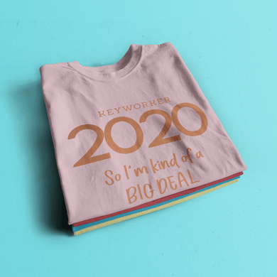 Aspire Designs Personalised Keyworker 2020 T-shirt, So I'm kind of a Big Deal Slogan Style Top