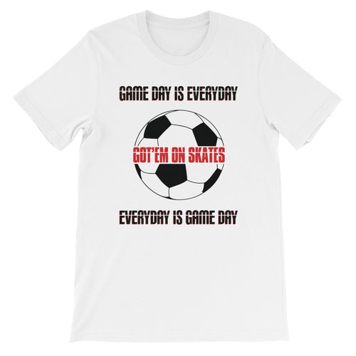 Everyday is Game Day Soccer T-Shirt GOS