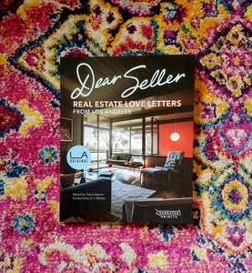 [LA Original] Dear Seller: Real Estate Love Letters from Los Angeles