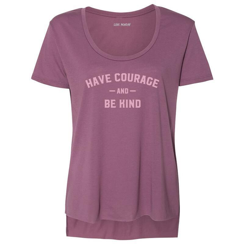 Have Courage & Be Kind Tee