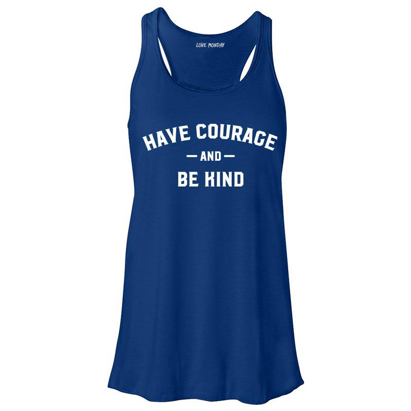 Have Courage & Be Kind Tank