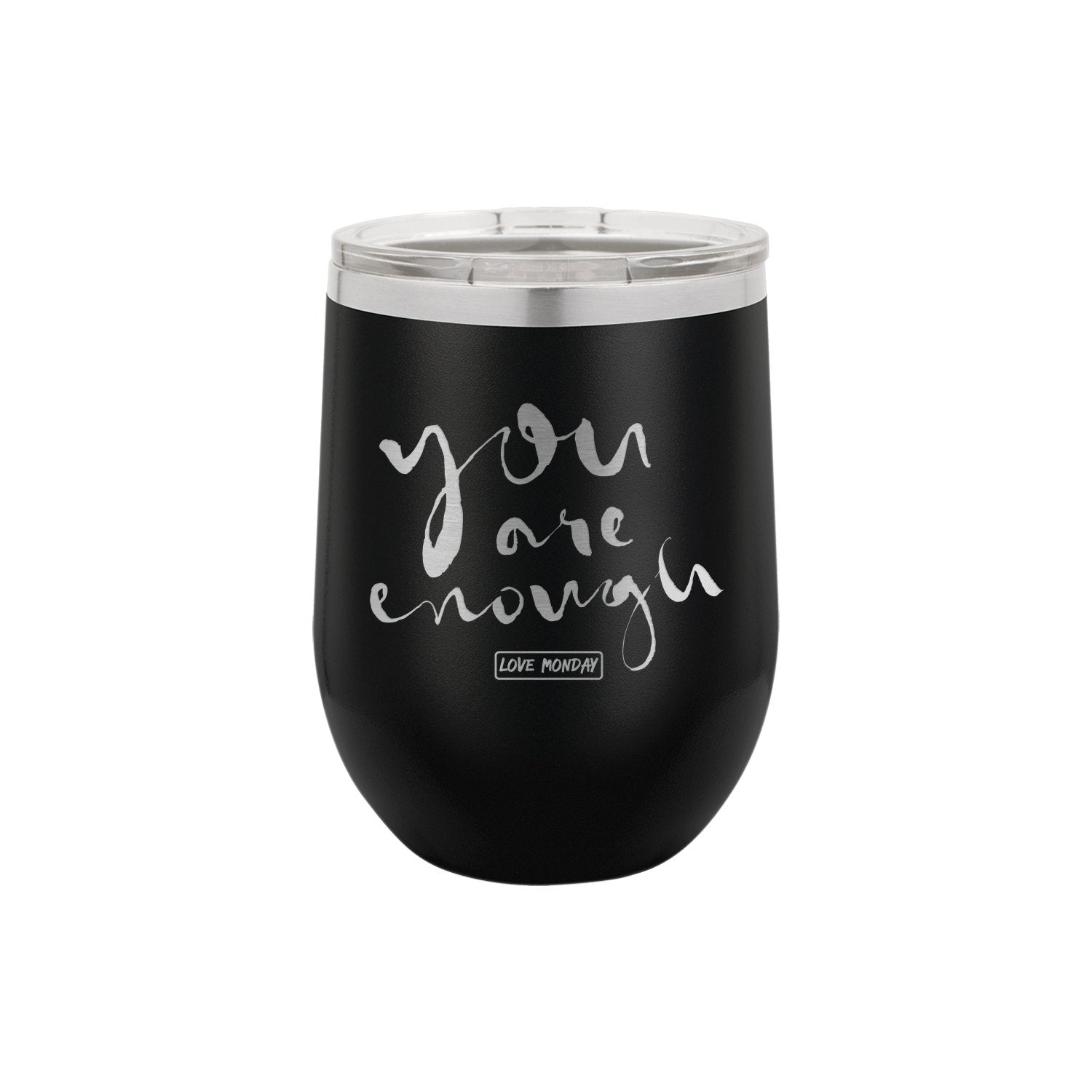 You Are Enough Stemless Wine Cup