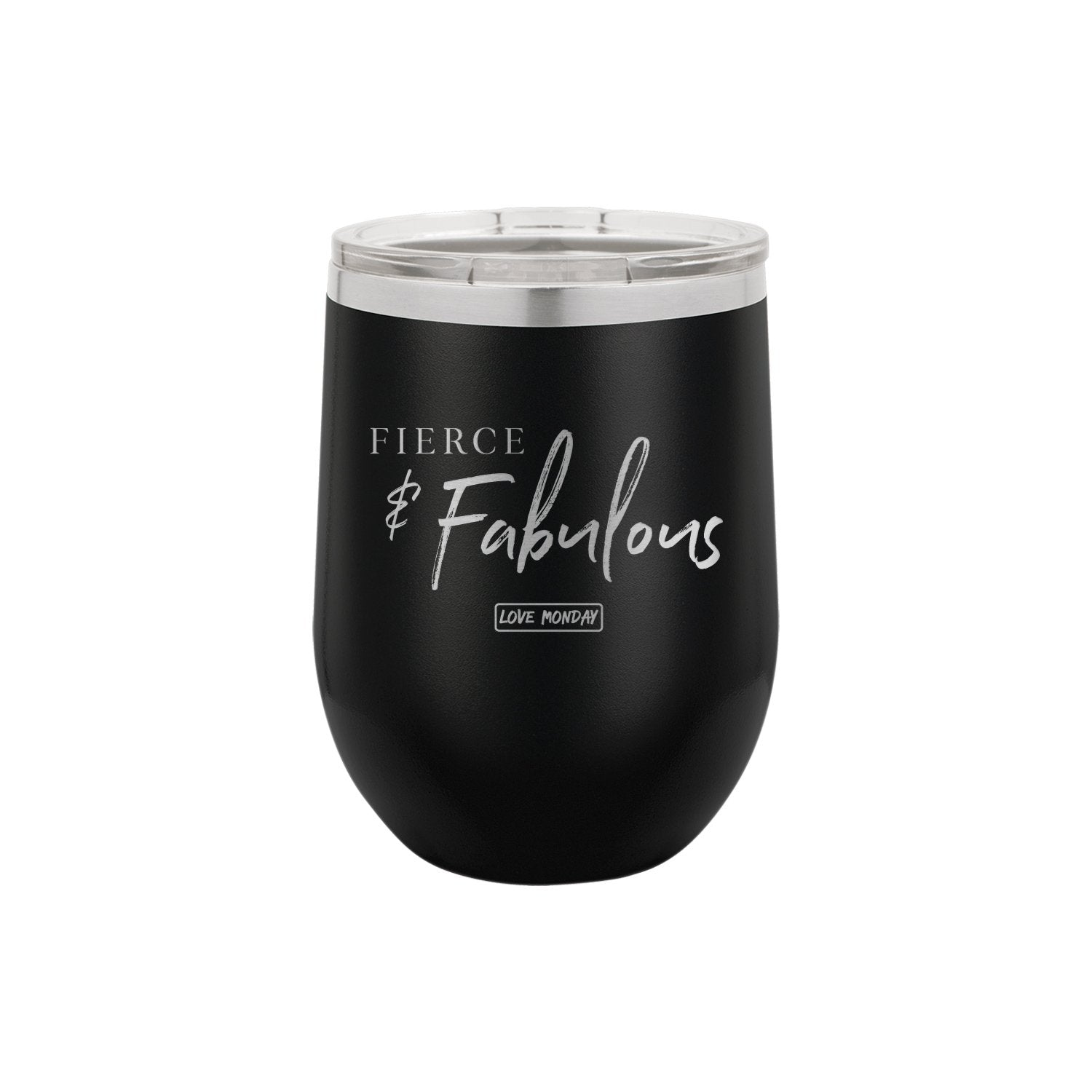Fierce & Fabulous Stemless Wine Cup