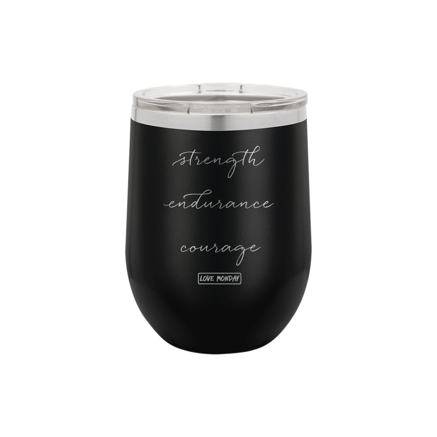 Strength Endurance Courage Stemless Wine Cup
