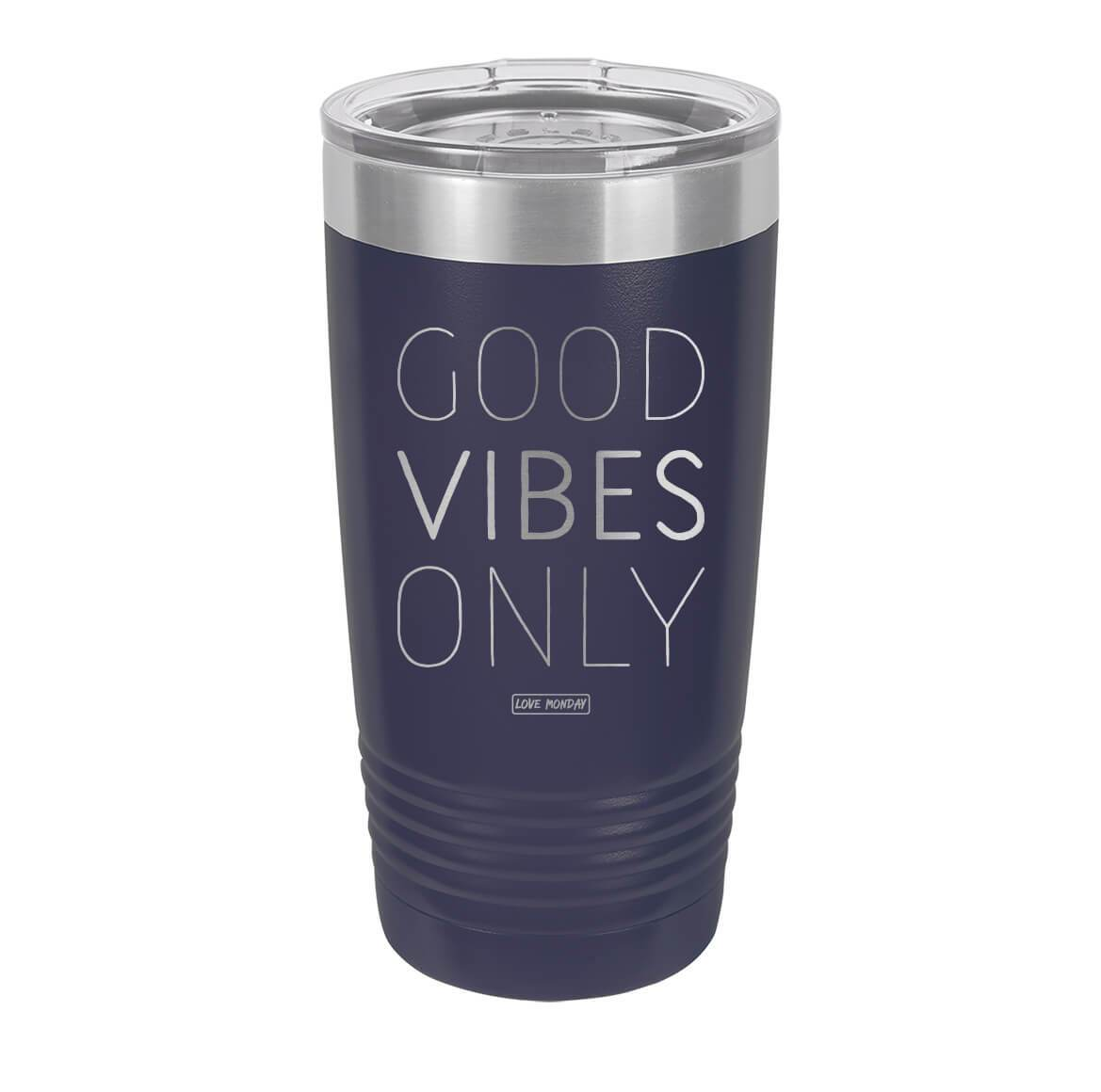 Good Vibes Only Tumbler