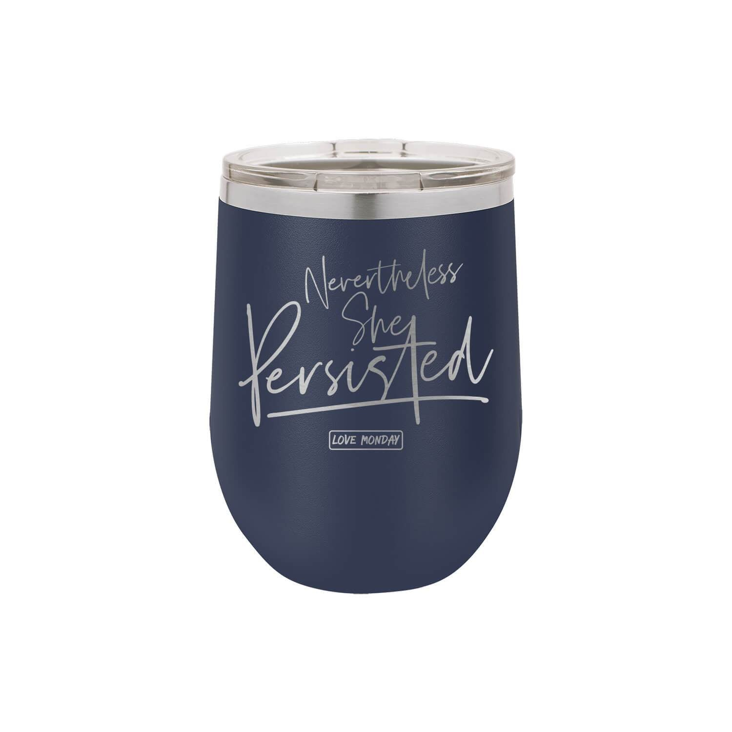 Nevertheless She Persisted Stemless Wine Cup