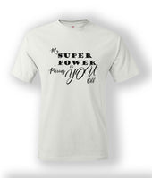 T-Shirt (My Superpower)