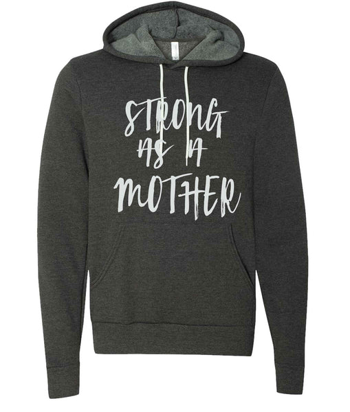 Hooded Sweatshirt (Strong as a Mother)