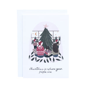 'Christmas Is Where Your People Are' Greetings Card